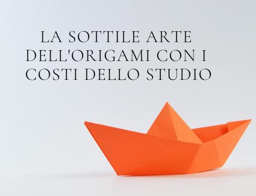 La sottile arte dell'Origami con i costi dello Studio