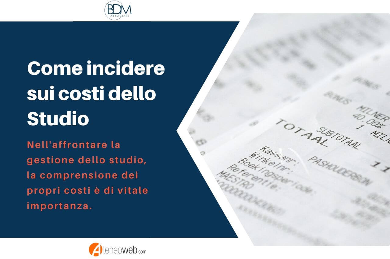 COME INCIDERE SUI COSTI DELLO STUDIO BDM ASSOCIATI