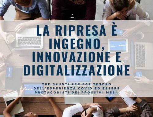 La ripresa è ingegno, innovazione e digitalizzazione
