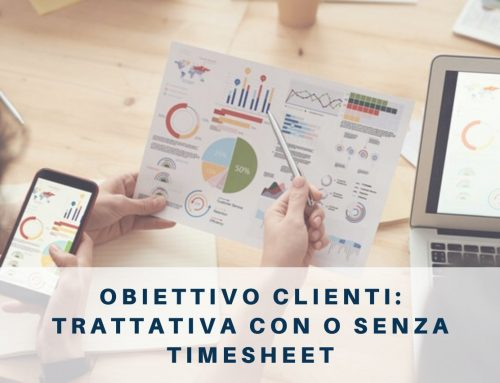 Obiettivo clienti: la trattativa con o senza timesheet